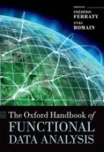 Frederic Ferraty,   Yves Romain The Oxford Handbook of Functional Data Analysis