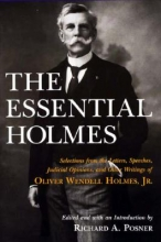 Holmes, Oliver Wendell The Essential Holmes - Selections from the Letters, Speeches, Judicial Opinions, & Other Writings of Oliver Wendell Holmes Jr (Paper)