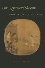 Idema, Wilt The Resurrected Skeleton - From Zhuangzhi to Lu Xun