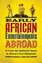 Lindfors, Bernth Early African Entertainments Abroad