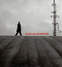 Pierre, Arnauld Nicolas Schöffer - Space, Light, Time