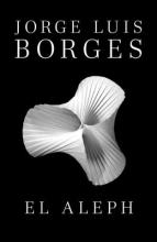 Borges, Jorge Luis El Aleph The Aleph