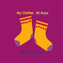 Emberley, Rebecca My Clothes/Mi Ropa