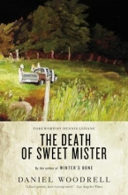 Woodrell, Daniel The Death of Sweet Mister