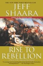 Shaara, Jeff Rise to Rebellion