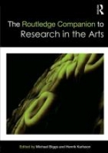 Michael (University of Hertfordshire, UK) Biggs,   Henrik (Gothenburg University, Sweden) Karlsson The Routledge Companion to Research in the Arts