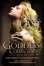Cast, P. C. The Goddess Collection, Volume One