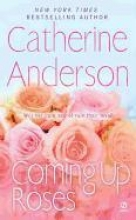 Anderson, Catherine Coming Up Roses