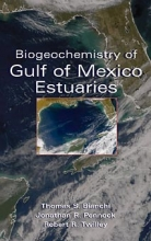 Thomas S. Bianchi,   etc.,   Johnathan R. Pennock,   Robert R. Twilly Biogeochemistry of Gulf of Mexico Estuaries