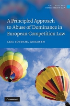 Lovdahl Gormsen, Liza A Principled Approach to Abuse of Dominance in European Competition Law