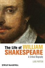 Potter, Lois The Life of William Shakespeare