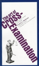 Wellman, Francis L. The Art of Cross Examination
