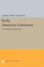Aldridge, Alfred Owen Early American Literature - A Comparatist Approach