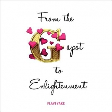 Flaviyake, Flaviyake From the G-Spot to Enlightenment