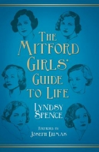 Spence, Lyndsy The Mitford Girls` Guide to Life