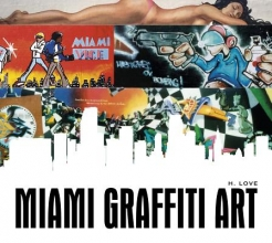 Love, H. Miami Graffiti Art