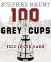 Brunt, Stephen 100 Grey Cups