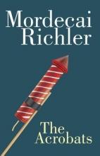 Richler, Mordecai The Acrobats