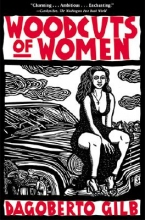 Gilb, Dagoberto Woodcuts of Women