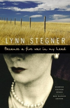 Stegner, Lynn Because a Fire Was in My Head