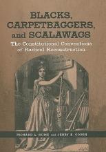 Hume, Richard L. Blacks, Carpetbaggers, and Scalawags