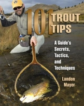 Landon R. Mayer 101 Trout Tips