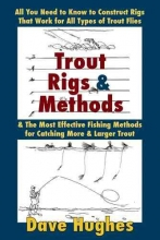 Hughes, Dave Trout Rigs & Methods