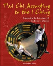Olson, Stuart Alve T`Ai Chi According to the I Ching