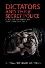 Greitens, Sheena Chestnut Dictators and Their Secret Police