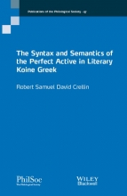 Robert Crellin The Syntax and Semantics of the Perfect Active in Literary Koine Greek