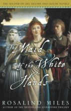 Miles, Rosalind The Maid of the White Hands