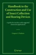Gregory S. Paulson Handbook to the Construction and Use of Insect Collection and Rearing Devices