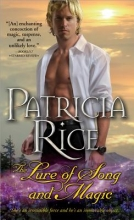 Rice, Patricia The Lure of Song and Magic