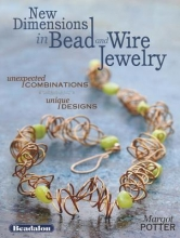 Margot Potter New Dimensions in Bead and Wire Jewelry