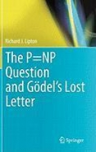 Richard J. Lipton The P=NP Question and Goedel`s Lost Letter