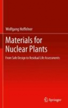 Hoffelner, Wolfgang Materials for Nuclear Plants