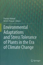 Ahmad, Parvaiz,   Prasad, M. N. V. Environmental Adaptations and Stress Tolerance of Plants in the Era of Climate Change