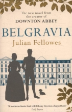 Fellowes, Julian Fellowes*Julian Fellowes`s Belgravia