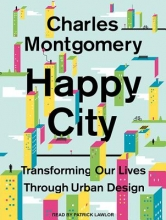Montgomery, Charles Happy City