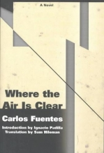 Fuentes, Carlos Where the Air Is Clear