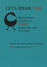 Adams B. Bodomo,   Charles Marfo,   Lauren Hall-Lew Let`s Speak Twi