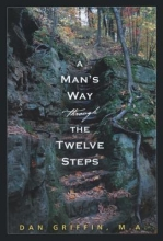 Griffin, Dan A Man's Way Through the Twelve Steps