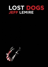 Lemire, Jeff Lost Dogs