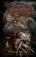 Holguin, Brian Jim Henson`s the Dark Crystal: Creation Myths 1