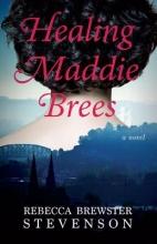 Stevenson, Rebecca Brewster Healing Maddie Brees