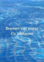Els  Vanlauwe Dromen van water