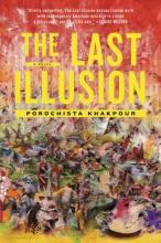 Khakpour, Porochista The Last Illusion