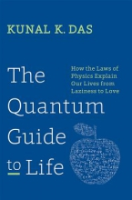 Kunal K. Das The Quantum Guide to Life
