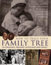 Kathy Chater How to Trace Your Family Tree in England, Ireland, Scotland and Wales