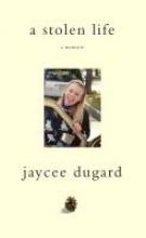 Dugard, Jaycee A Stolen Life